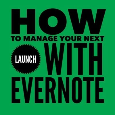 How to Manage Your Next Launch with Evernote